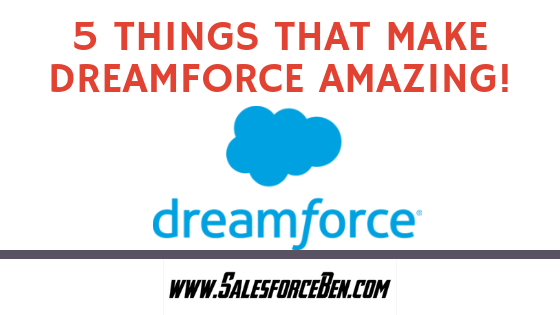 5 Things that Make Dreamforce Amazing!