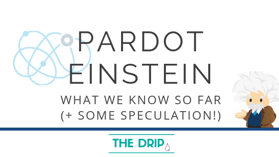 Pardot Einstein: What We Know So Far (and some speculation!)