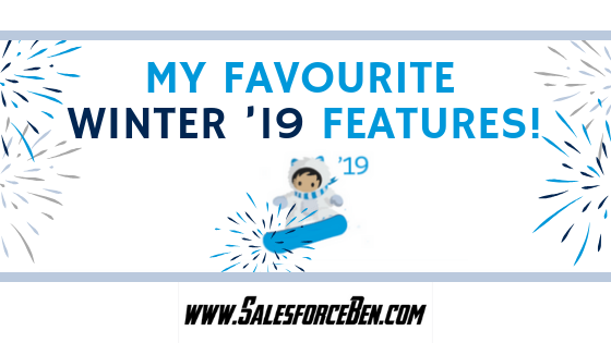 My Favourite Salesforce Winter '19 Features