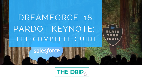 Dreamforce '18 Pardot Keynote: A Complete Guide