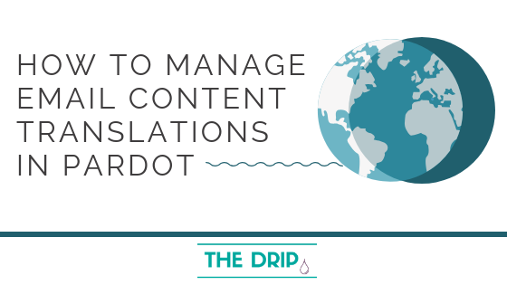 How to Translate Pardot Email Content in Multiple Languages