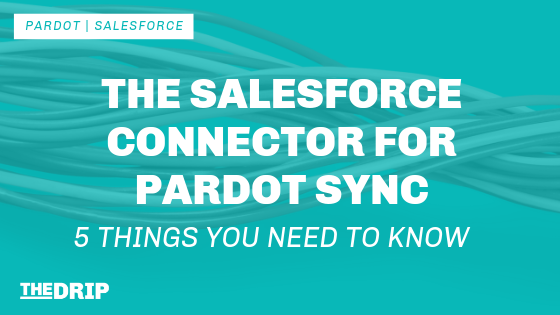 5 things you need to know about the Salesforce Connector for Pardot Sync