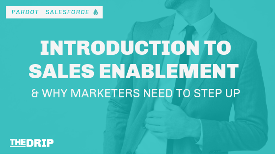 An Introduction to Sales Enablement: Why Marketers need to step up.