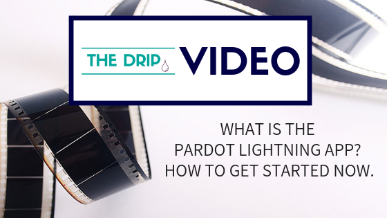 [Video] What is the Pardot Lightning App? How to get started now.