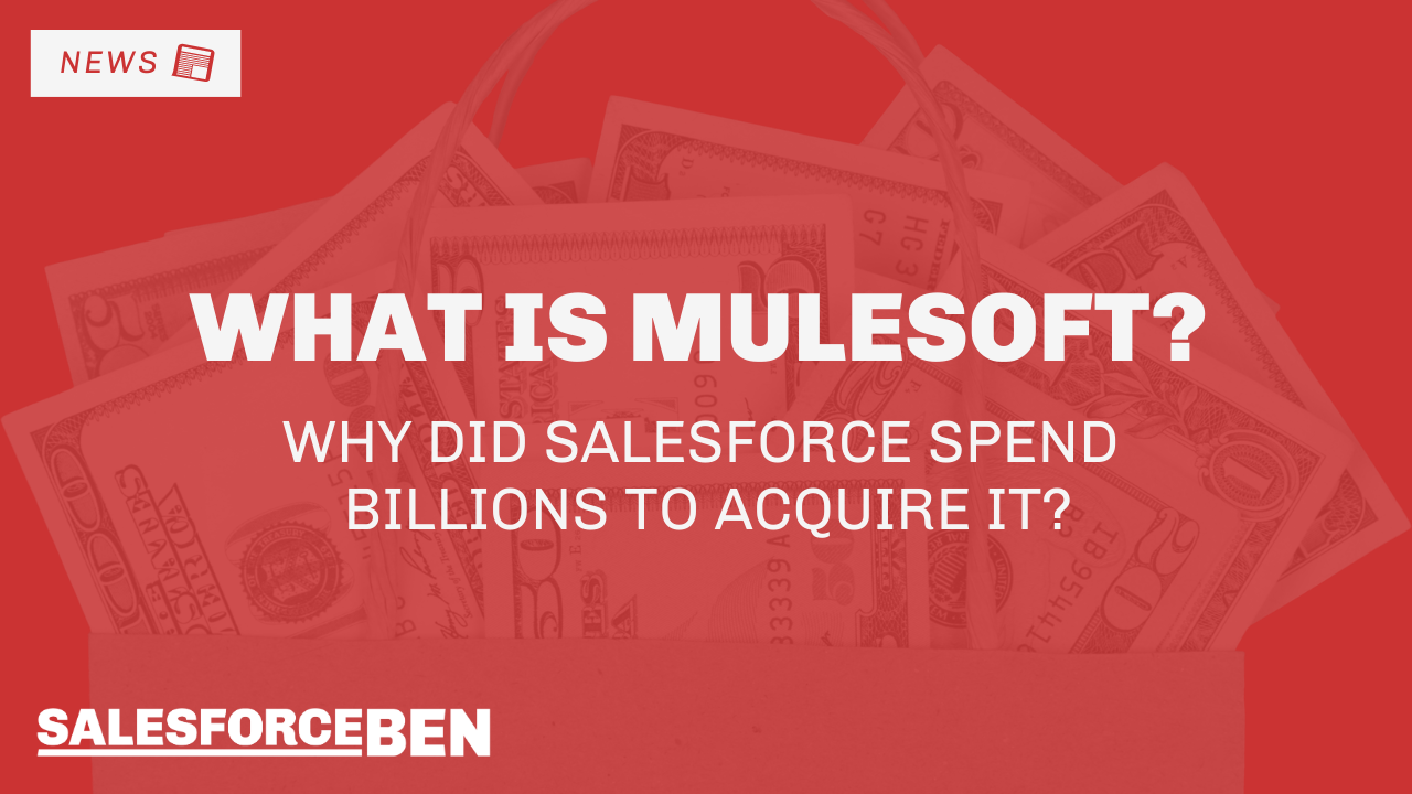What is Mulesoft and Why Did Salesforce Spend Billions to Acquire It?
