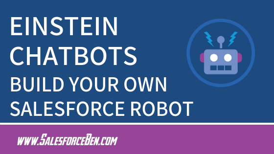 Einstein Chatbots - Build Your Own Automated Salesforce