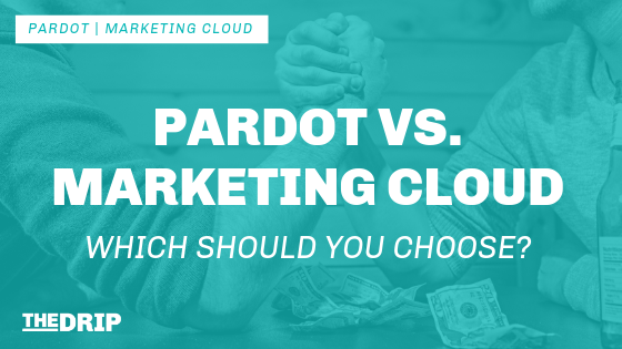 Salesforce Pardot vs. Marketing Cloud: Which Should You Choose?