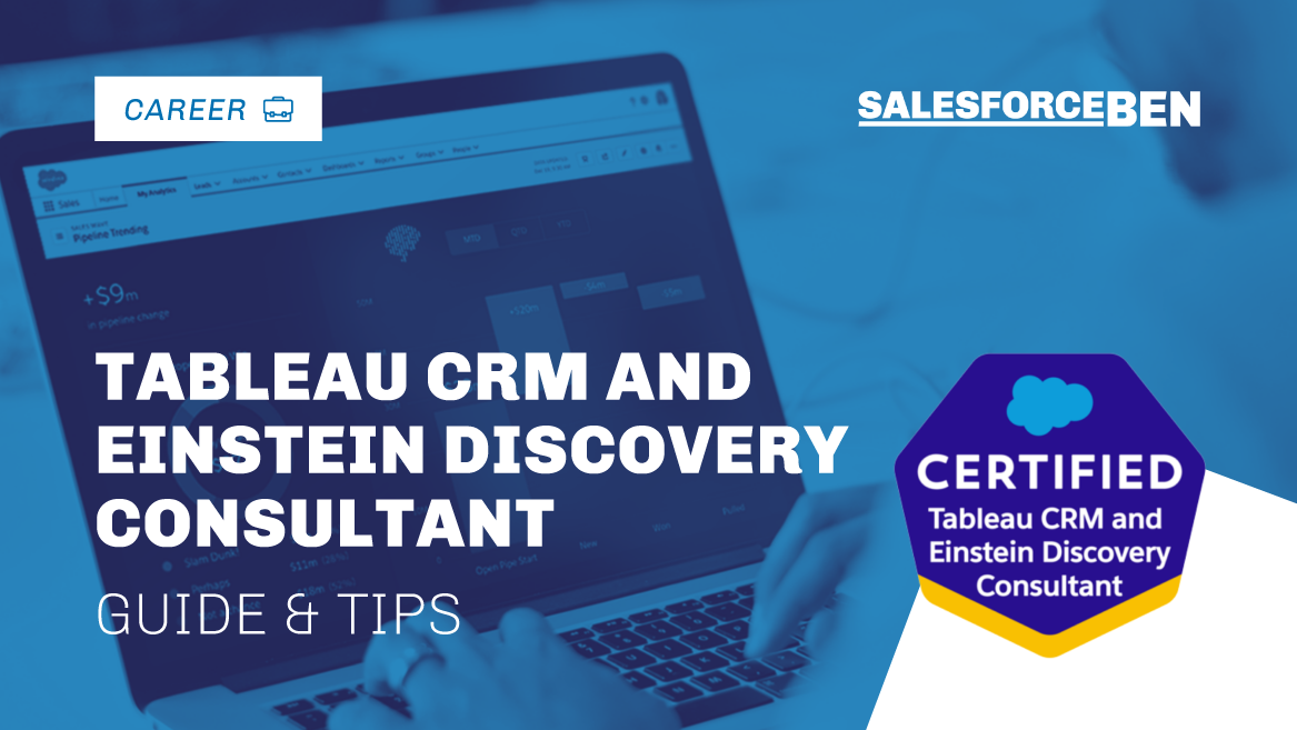Tableau CRM and Einstein Discovery Consultant Certification Guide & Tips