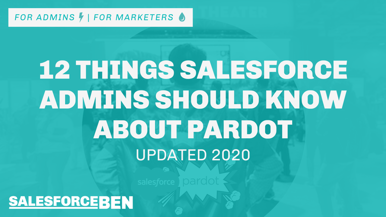 12 Things Salesforce Admins Should Know About Pardot [Updated 2020]