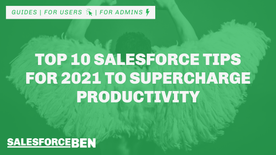 Top 10 Salesforce Tips for 2021 to Supercharge Productivity