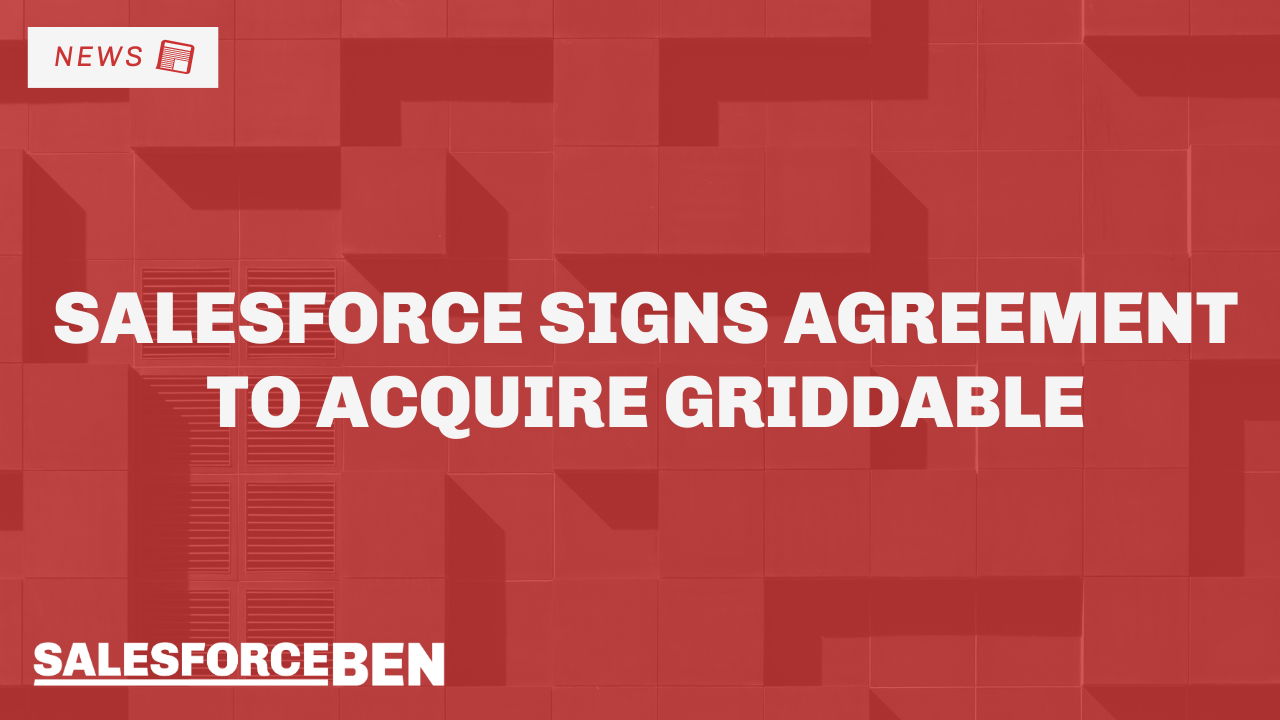 Salesforce Signs Agreement to Acquire Griddable