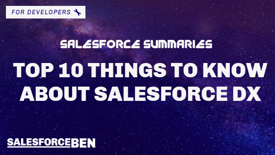 Salesforce Summaries – Top 10 Things to Know About Salesforce DX