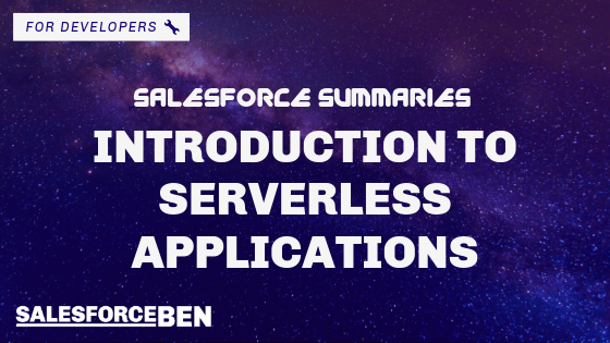 Salesforce Summaries – Introduction to Serverless Applications