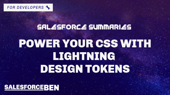 Salesforce Summaries – Power Your CSS with Lightning Design Tokens