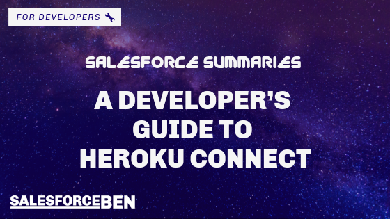 Salesforce Summaries – A Developer's Guide to Heroku Connect
