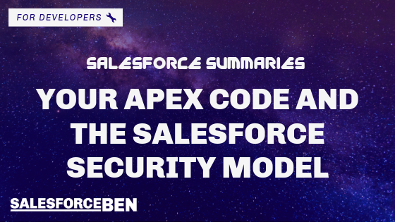 Salesforce Summaries – Your Apex Code and the Salesforce Security Model