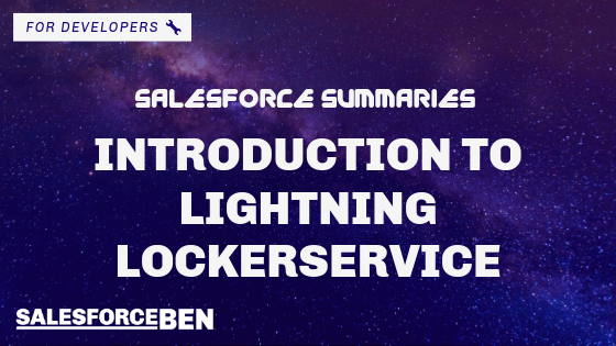 Salesforce Summaries – Introduction To Lightning LockerService