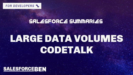 Salesforce Summaries – Large Data Volumes CodeTalk