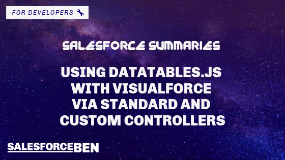 Salesforce Summaries – Using DataTables.js with Visualforce via Standard and Custom Controllers