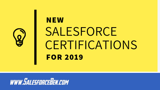 New Salesforce Certifications for 2019!