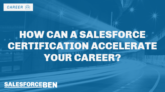 How Can a Salesforce Certification Accelerate Your Career