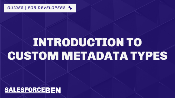Introduction to Custom Metadata Types