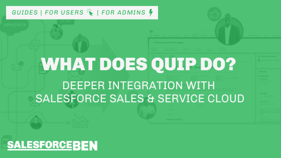 What Does Quip Do? Deeper Integration With Salesforce Sales and Service Cloud