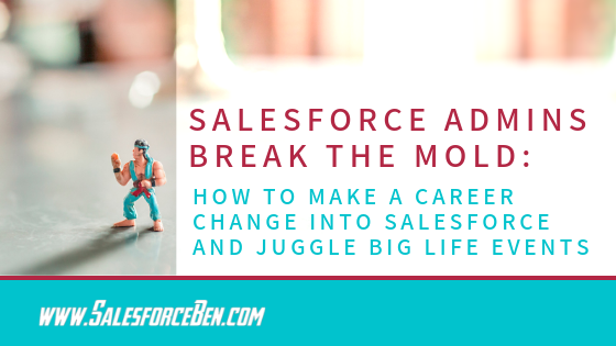 How to make a Career Change into Salesforce and Juggle Big Life Events