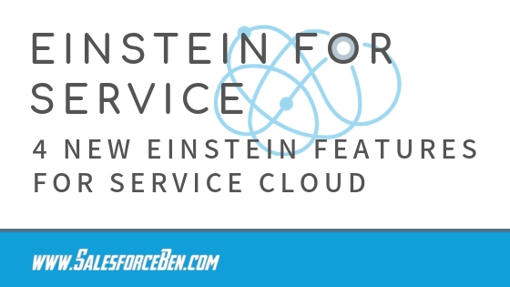 Einstein for Service: 4 New Salesforce Einstein Features for Service Cloud