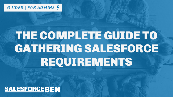 Gathering Salesforce Requirements & Running Discovery Workshops