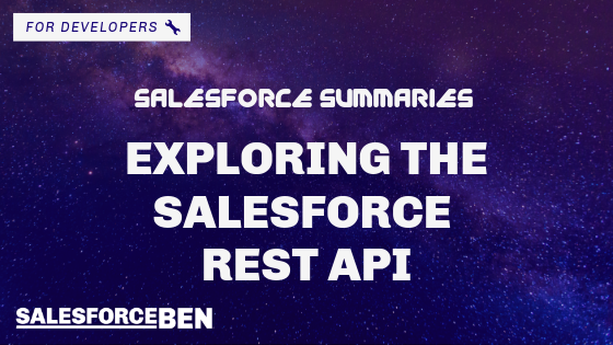 Salesforce Summaries – Exploring the Salesforce REST API