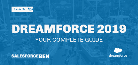 Dreamforce 2019 - Your Complete Guide - Salesforce Ben