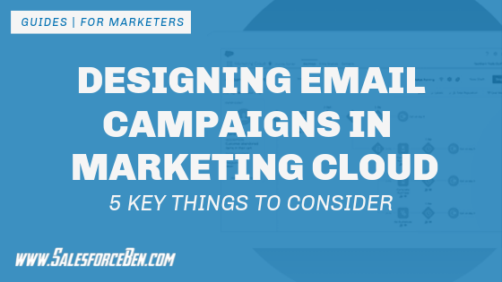 5 Key Things to Consider When Designing Email Campaigns in Salesforce Marketing Cloud