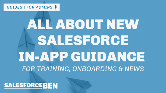 All About New Salesforce In-App Guidance for Training, Onboarding, and News
