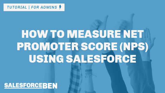 Tutorial: How to Measure Net Promoter Score (NPS) Using Salesforce