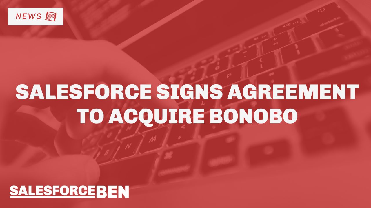 Salesforce Signs Agreement to Acquire Bonobo