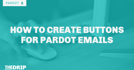 How to Create Buttons for Pardot Emails