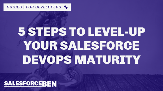 5 Steps to Level-Up Your Salesforce Devops Maturity