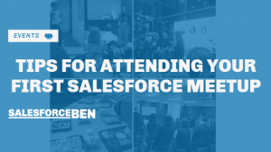Tips for Attending Your First Salesforce Meetup