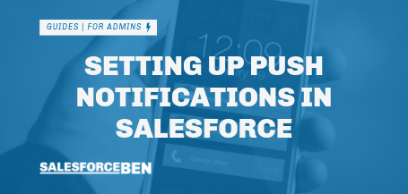Setting Up Push Notifications In Salesforce