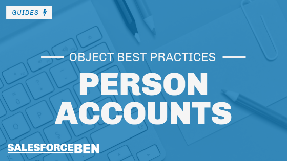 Salesforce Best Practices – Person Account Object