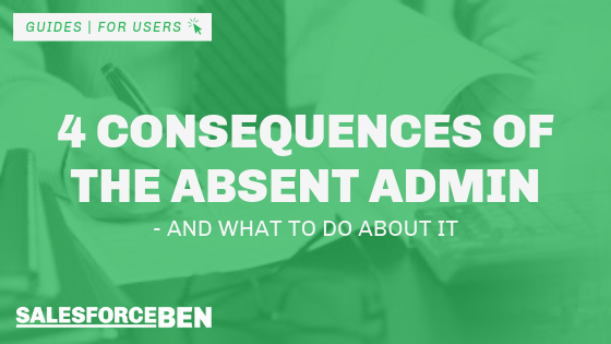 4 Consequences of the Absent Admin – and What to Do About It