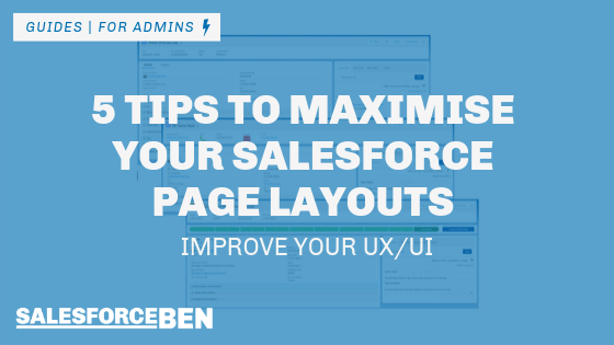5 Tips to Maximise Your Salesforce Page Layouts & Improve your UX/UI