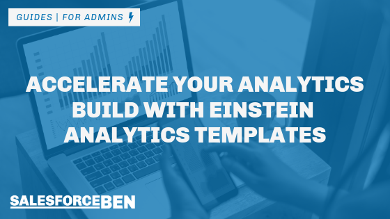 Accelerate Your Analytics Build with Einstein Analytics Templates