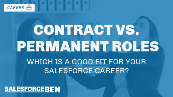 Contract vs. Permanent Roles: Which Is a Good Fit for Your Salesforce Career?