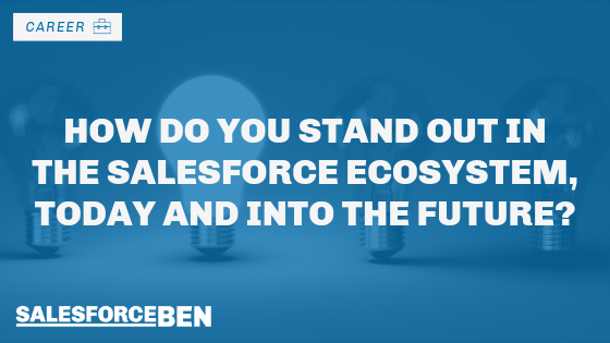 How Do You Stand out in the Salesforce Ecosystem, Today and into the Future?