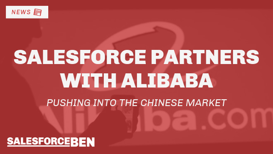Salesforce Partners with Alibaba – Pushing into the Chinese Market