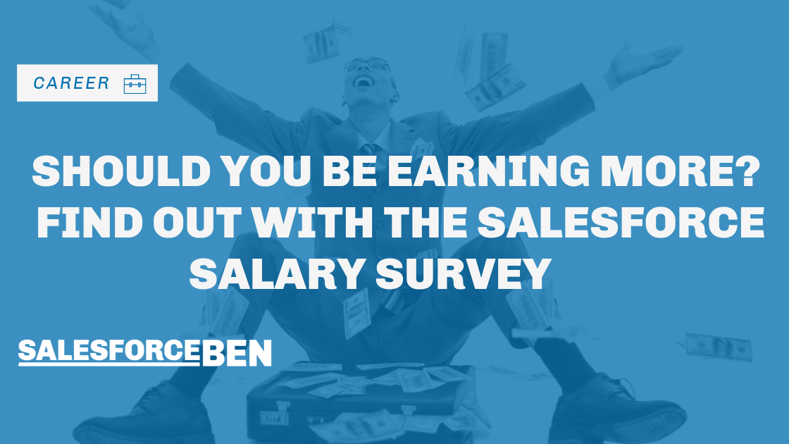 Should You Be Earning More? Find Out With the Salesforce Salary Survey