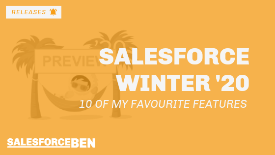 10 Of My Favourite Salesforce Winter '20 Features