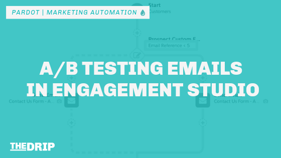 A/B Testing Emails in Pardot Engagement Studio